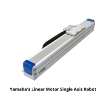 Yamahas Linear Motor Single Axis Robot